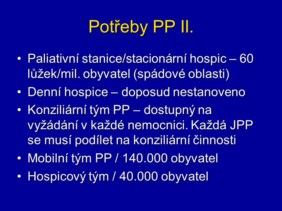 Potřeby PP II. Paliativní stanice/stacionární hospic – 60 lůžek/mil.