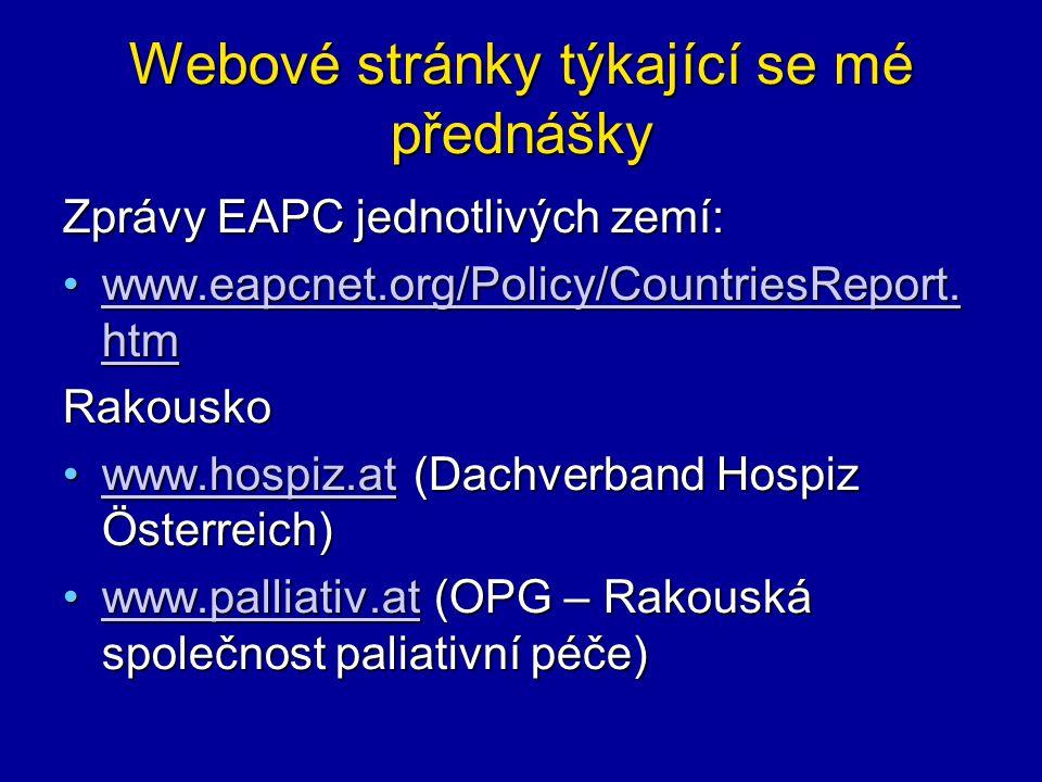 Webové stránky týkající se mé přednášky Zprávy EAPC jednotlivých zemí: www.eapcnet.org/Policy/CountriesReport.
