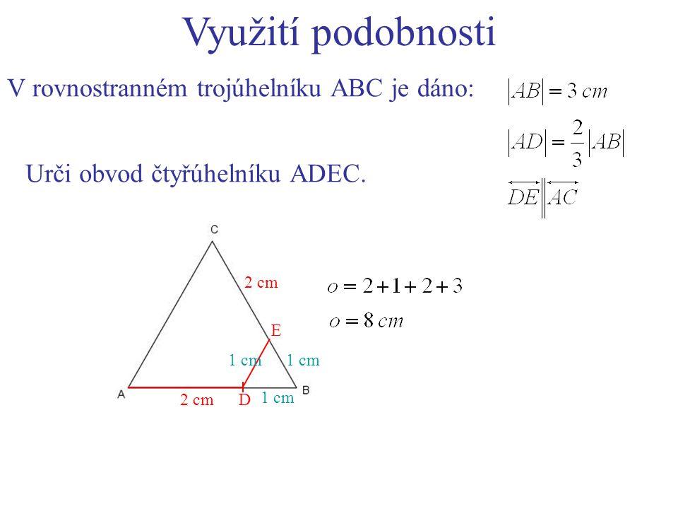 Využití podobnosti Jsou vzniklé trojúhelníky podobné.