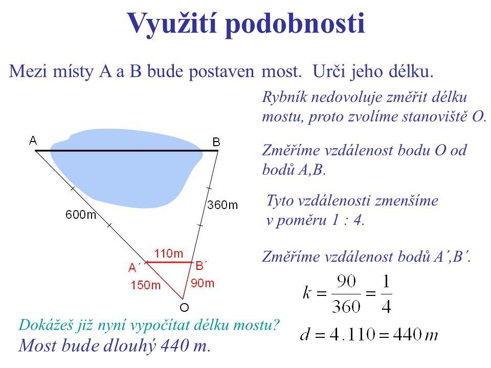 Využití podobnosti Mezi místy A a B bude postaven most.