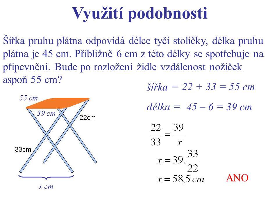 Využití podobnosti Šířka pruhu plátna odpovídá délce tyčí stoličky, délka pruhu plátna je 45 cm.