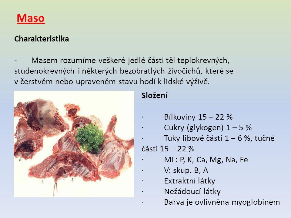 Význam o Maso je velmi hodnotnou potravinou z hlediska biologického i energetického o Dodává tělu plnohodnotné bílkoviny o Vzbuzuje pocit sytosti o Je důležitý zdroj na obsah Fe a vitámínů B 1, B 2 Rozdělení masa I.