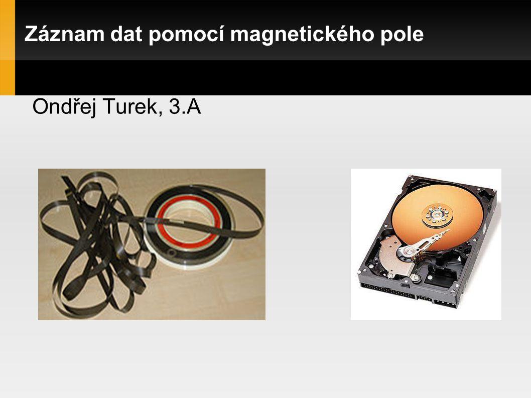 Záznam dat pomocí magnetického pole Ondřej Turek, 3.A