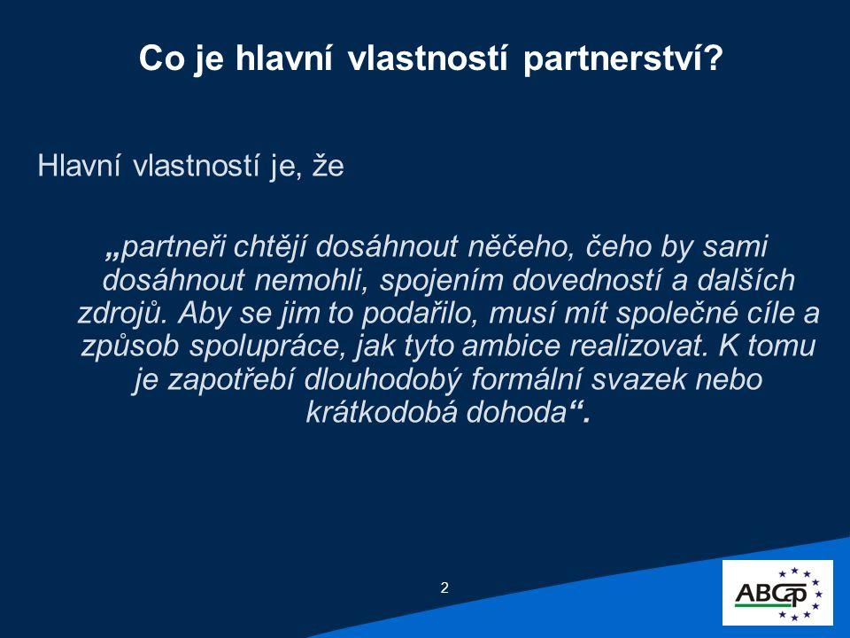 2 Co je hlavní vlastností partnerství.
