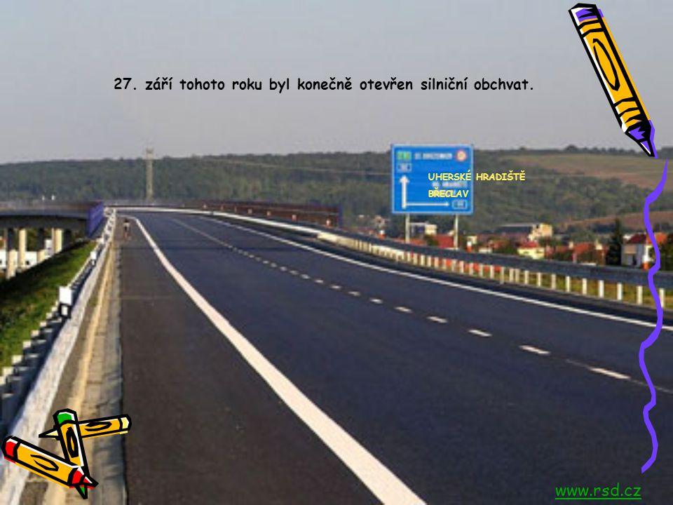 27. září tohoto roku byl konečně otevřen silniční obchvat. UHERSKÉ HRADIŠTĚ BŘECLAV www.rsd.cz