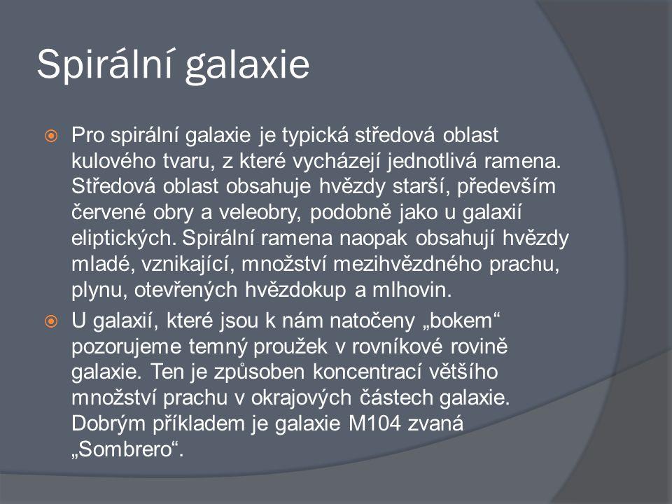 Spirální galaxie  Pro spirální galaxie je typická středová oblast kulového tvaru, z které vycházejí jednotlivá ramena. Středová oblast obsahuje hvězd