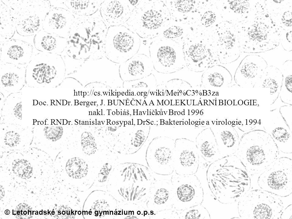 http://cs.wikipedia.org/wiki/Mei%C3%B3za Doc. RNDr. Berger, J. BUNĚČNÁ A MOLEKULÁRNÍ BIOLOGIE, nakl. Tobiáš, Havlíčkův Brod 1996 Prof. RNDr. Stanislav