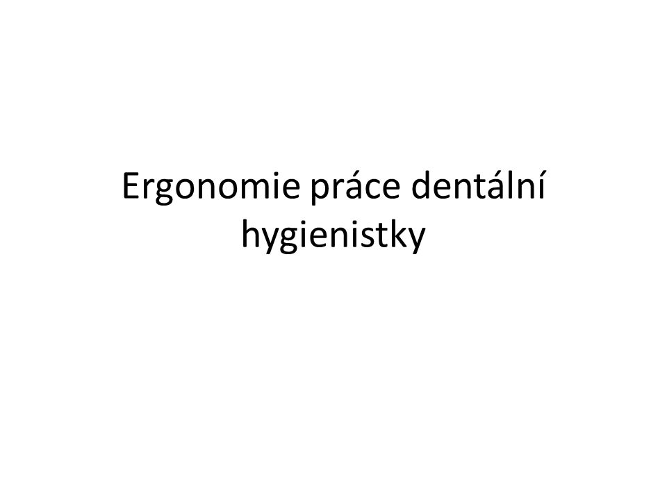 Ergonomie práce dentální hygienistky
