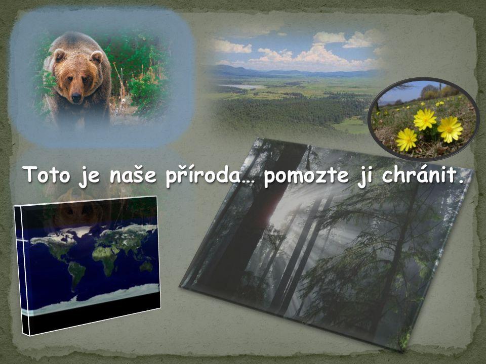 Toto je naše příroda… pomozte ji chránit.