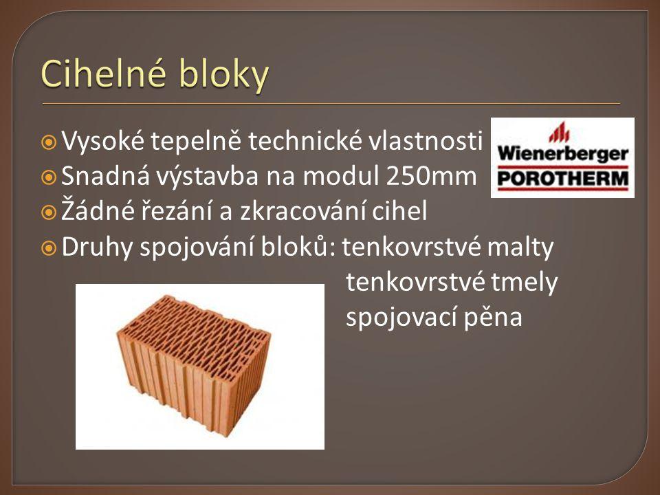  Vysoké tepelně technické vlastnosti  Snadná výstavba na modul 250mm  Žádné řezání a zkracování cihel  Druhy spojování bloků: tenkovrstvé malty te