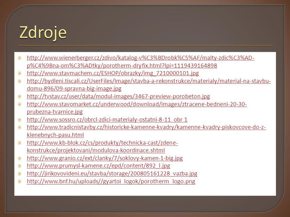  http://www.wienerberger.cz/zdivo/katalog-v%C3%BDrobk%C5%AF/malty-zdic%C3%AD- p%C4%9Bna-om%C3%ADtky/porotherm-dryfix.html?lpi=1119439164898 http://ww