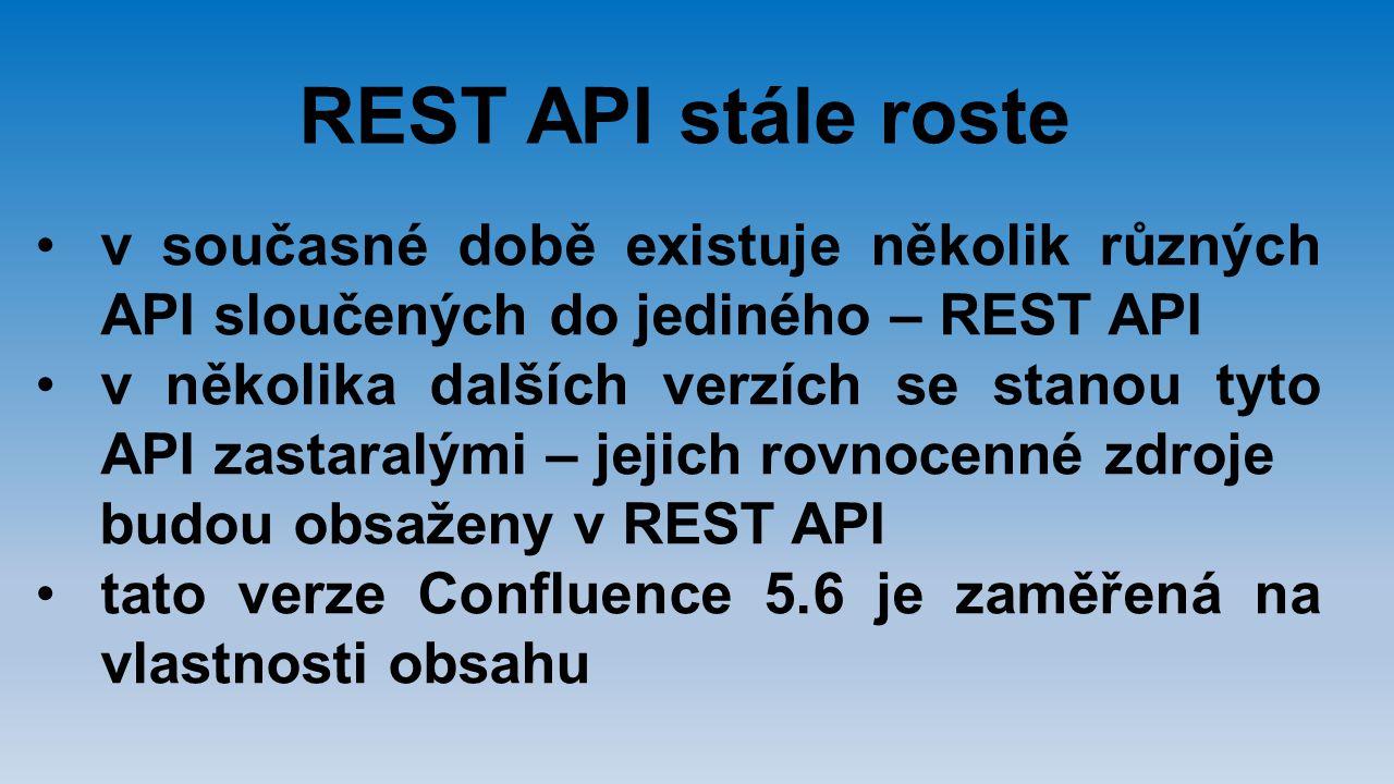 REST API stále roste v současné době existuje několik různých API sloučených do jediného – REST API v několika dalších verzích se stanou tyto API zast