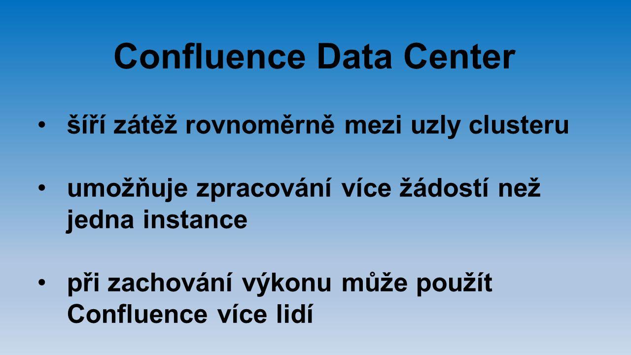 Confluence Data Center šíří zátěž rovnoměrně mezi uzly clusteru umožňuje zpracování více žádostí než jedna instance při zachování výkonu může použít C