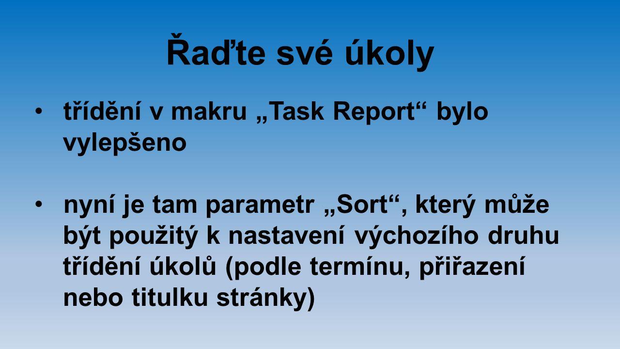 """Řaďte své úkoly třídění v makru """"Task Report"""" bylo vylepšeno nyní je tam parametr """"Sort"""", který může být použitý k nastavení výchozího druhu třídění ú"""
