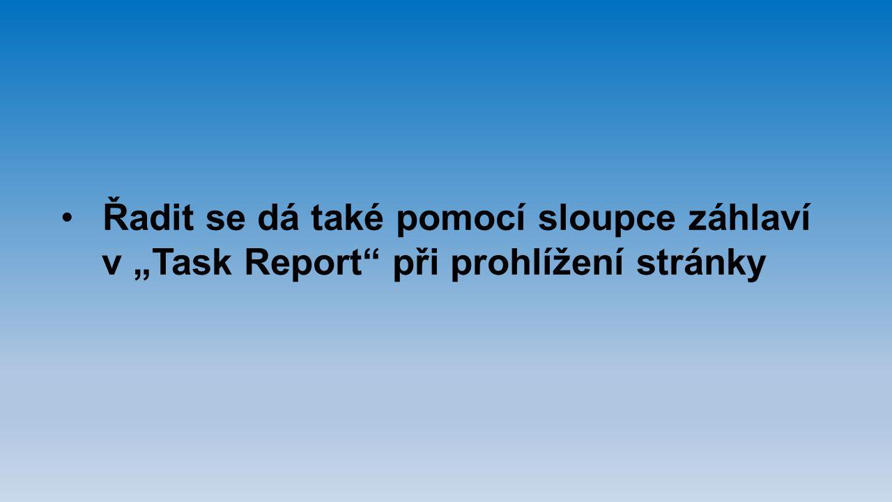 """Řadit se dá také pomocí sloupce záhlaví v """"Task Report"""" při prohlížení stránky"""