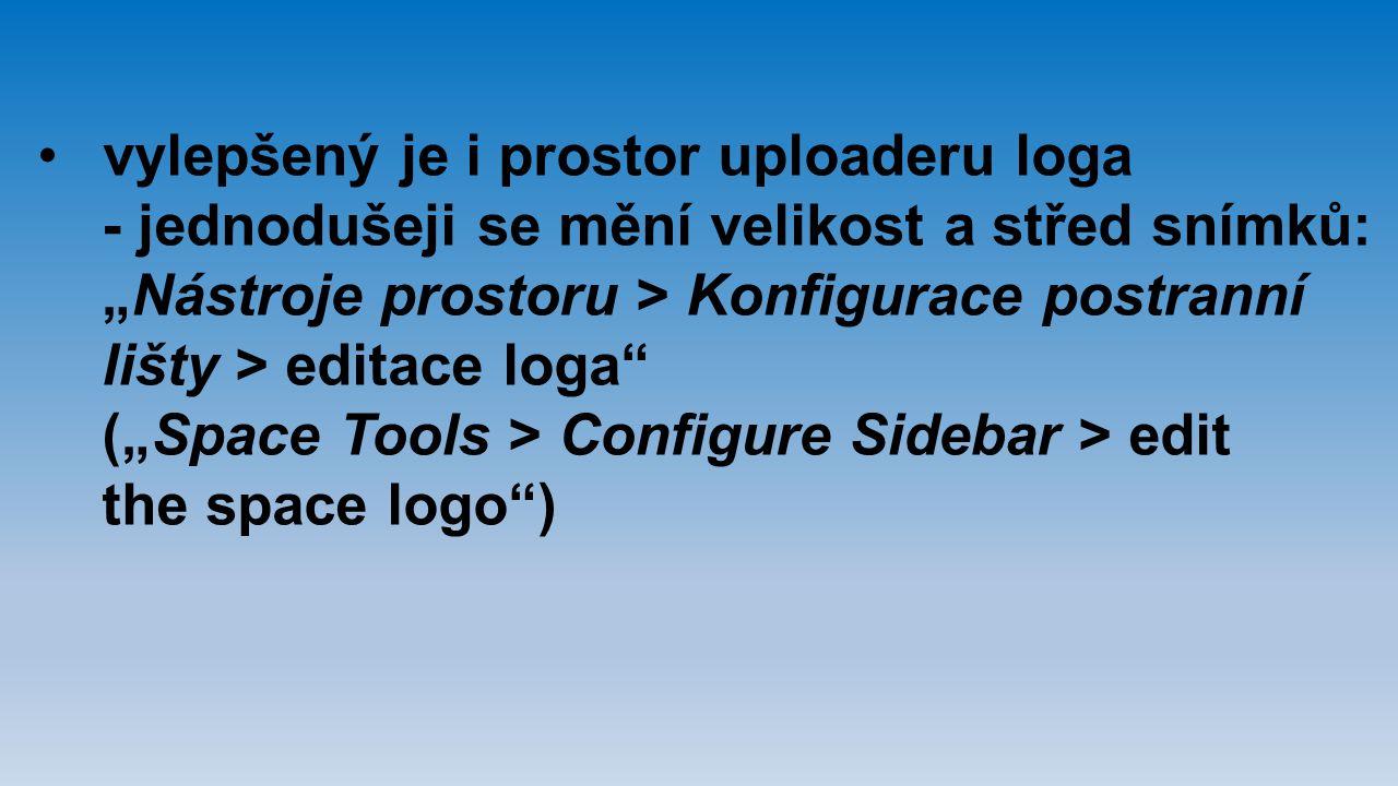 """vylepšený je i prostor uploaderu loga - jednodušeji se mění velikost a střed snímků: """"Nástroje prostoru > Konfigurace postranní lišty > editace loga"""""""