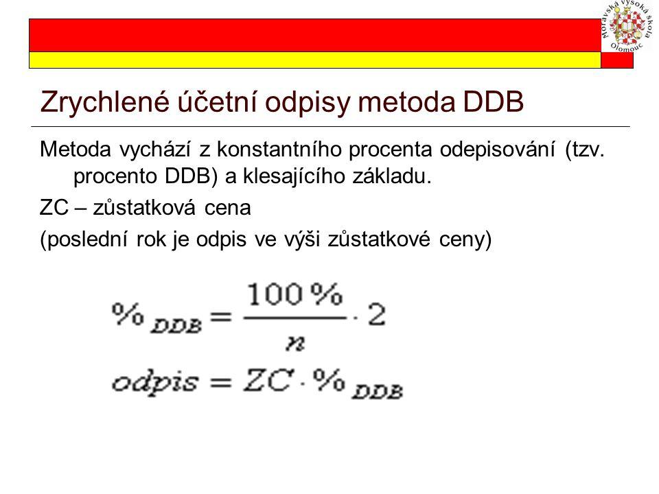 Zrychlené účetní odpisy metoda DDB Metoda vychází z konstantního procenta odepisování (tzv. procento DDB) a klesajícího základu. ZC – zůstatková cena