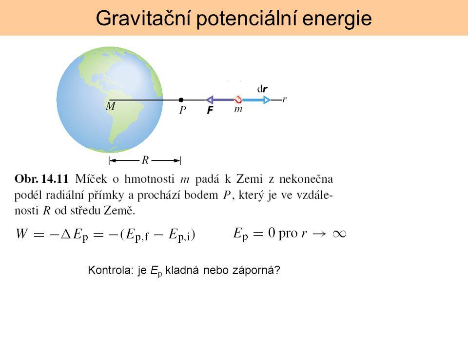 Kontrola: je E p kladná nebo záporná? Gravitační potenciální energie