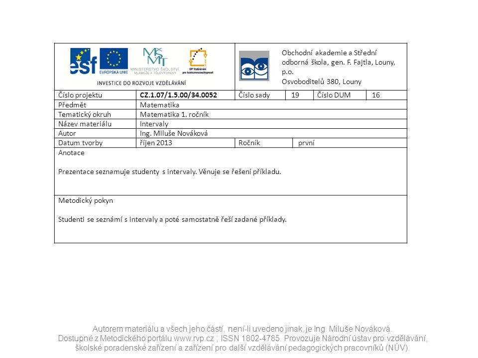 Autorem materiálu a všech jeho částí, není-li uvedeno jinak, je Ing. Miluše Nováková. Dostupné z Metodického portálu www.rvp.cz ; ISSN 1802-4785. Prov