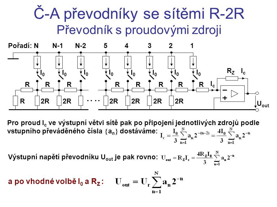 Č-A převodníky se sítěmi R-2R Převodník s proudovými zdroji Pro proud I c ve výstupní větvi sítě pak po připojení jednotlivých zdrojů podle vstupního
