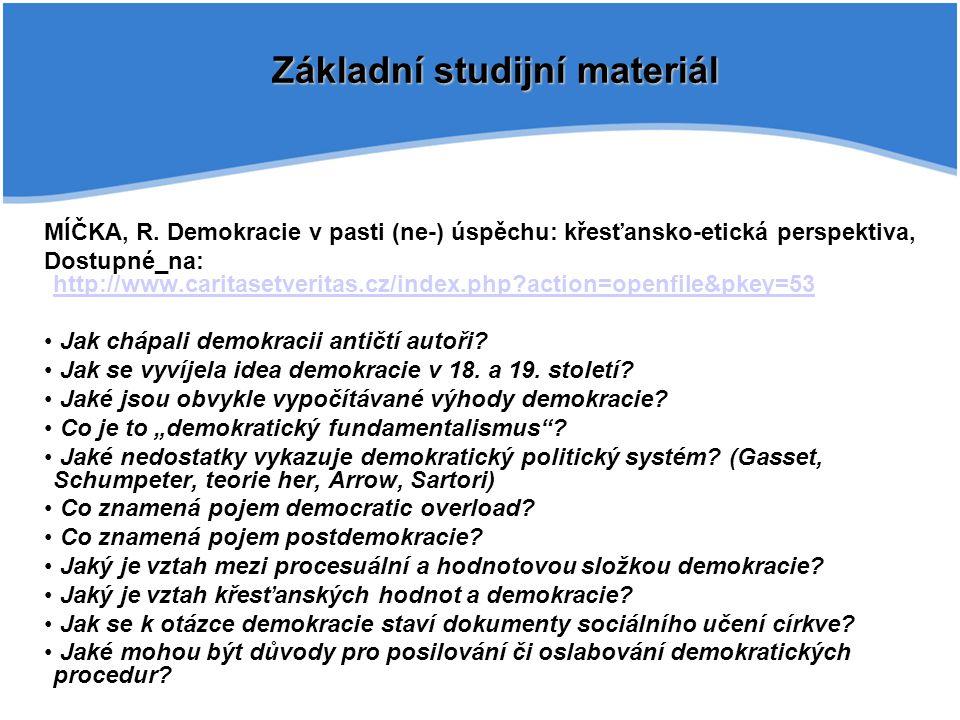 MÍČKA, R. Demokracie v pasti (ne-) úspěchu: křesťansko-etická perspektiva, Dostupné_na: http://www.caritasetveritas.cz/index.php?action=openfile&pkey=