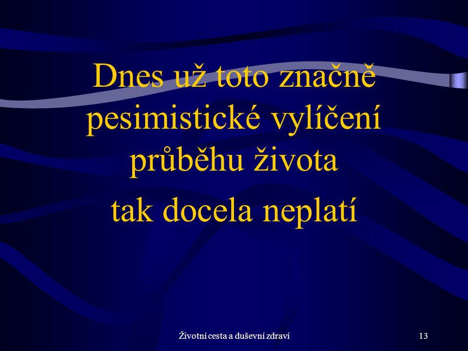 Životní cesta a duševní zdraví13.