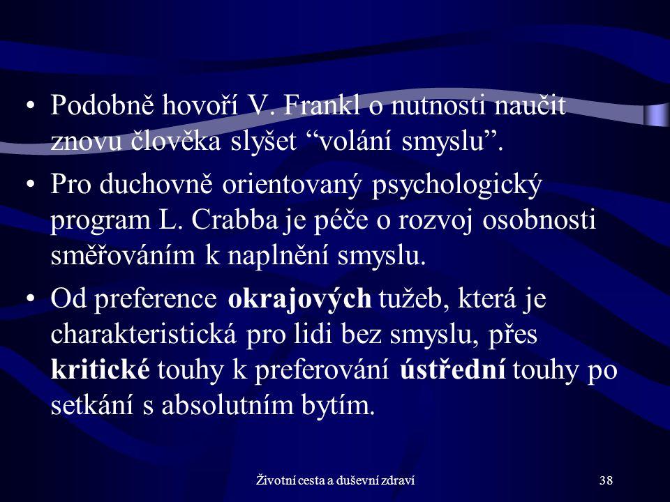 Životní cesta a duševní zdraví38 Podobně hovoří V.