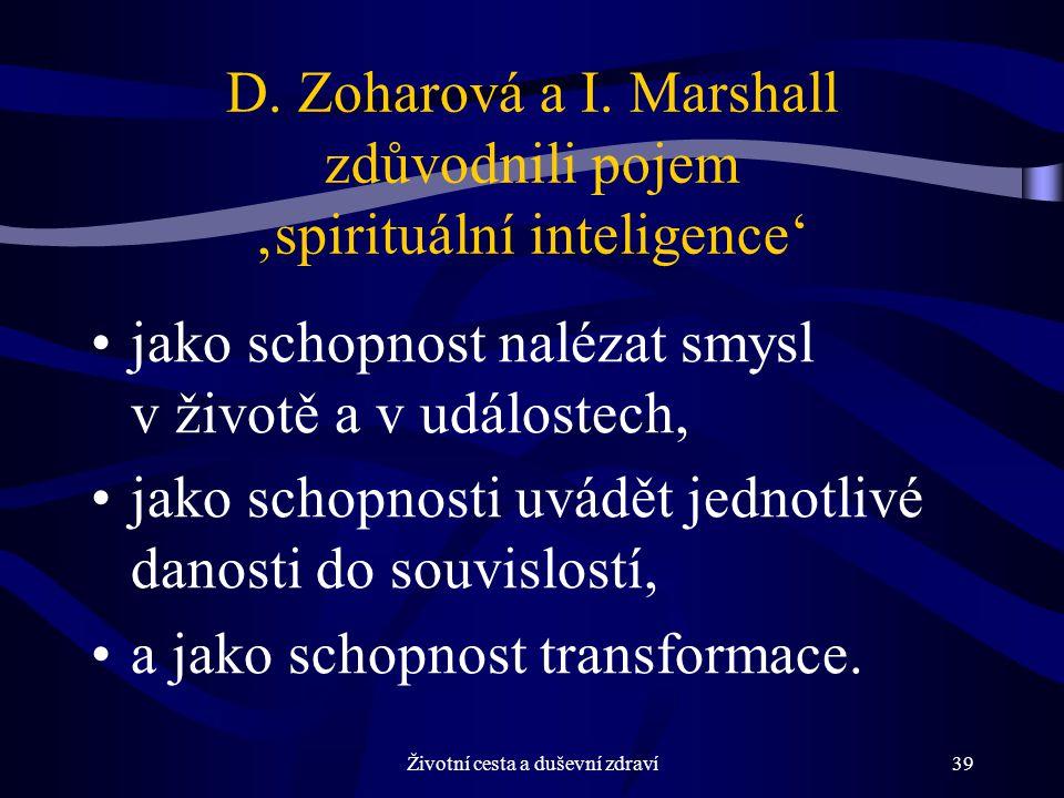 Životní cesta a duševní zdraví39 D.Zoharová a I.