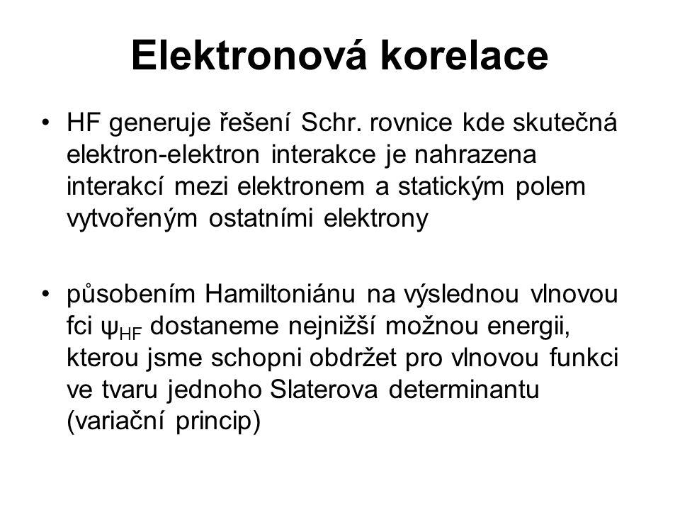 Elektronová korelace HF generuje řešení Schr. rovnice kde skutečná elektron-elektron interakce je nahrazena interakcí mezi elektronem a statickým pole