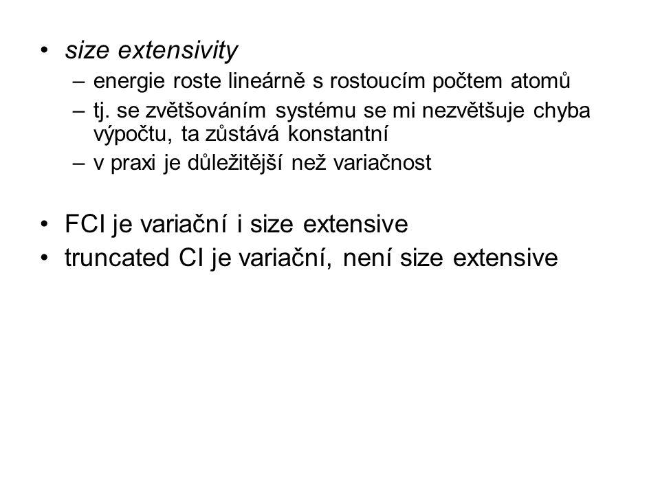 size extensivity –energie roste lineárně s rostoucím počtem atomů –tj. se zvětšováním systému se mi nezvětšuje chyba výpočtu, ta zůstává konstantní –v