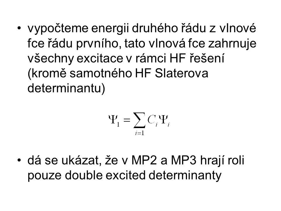 vypočteme energii druhého řádu z vlnové fce řádu prvního, tato vlnová fce zahrnuje všechny excitace v rámci HF řešení (kromě samotného HF Slaterova de
