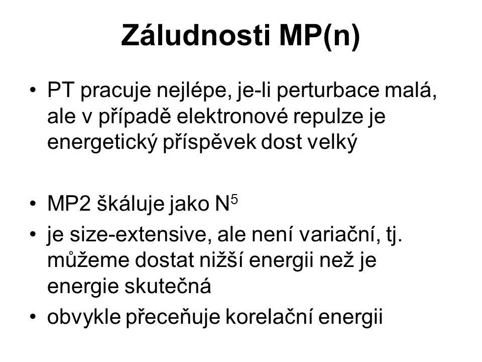Záludnosti MP(n) PT pracuje nejlépe, je-li perturbace malá, ale v případě elektronové repulze je energetický příspěvek dost velký MP2 škáluje jako N 5 je size-extensive, ale není variační, tj.