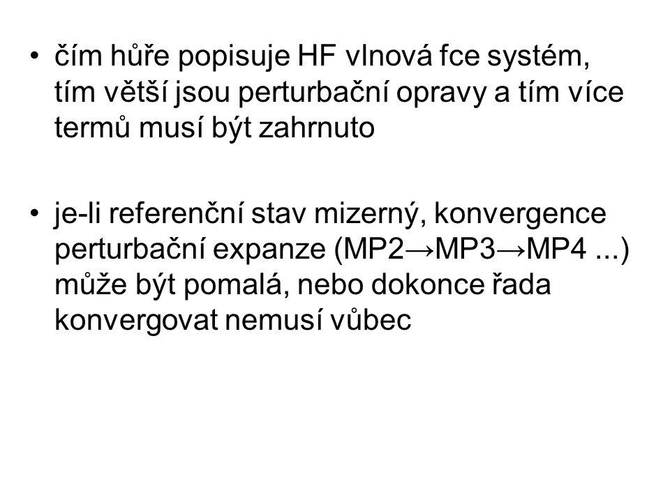čím hůře popisuje HF vlnová fce systém, tím větší jsou perturbační opravy a tím více termů musí být zahrnuto je-li referenční stav mizerný, konvergence perturbační expanze (MP2→MP3→MP4...) může být pomalá, nebo dokonce řada konvergovat nemusí vůbec
