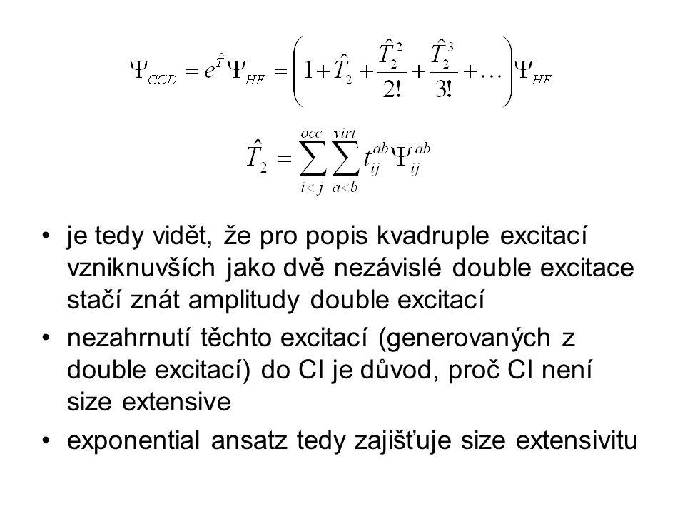 je tedy vidět, že pro popis kvadruple excitací vzniknuvších jako dvě nezávislé double excitace stačí znát amplitudy double excitací nezahrnutí těchto excitací (generovaných z double excitací) do CI je důvod, proč CI není size extensive exponential ansatz tedy zajišťuje size extensivitu