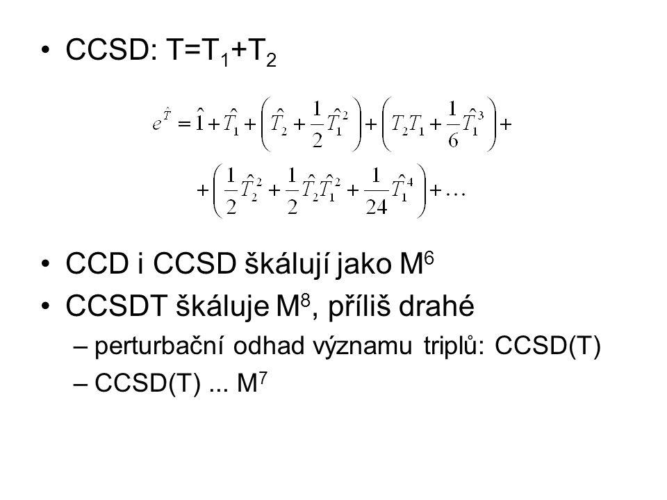 CCSD: T=T 1 +T 2 CCD i CCSD škálují jako M 6 CCSDT škáluje M 8, příliš drahé –perturbační odhad významu triplů: CCSD(T) –CCSD(T)...