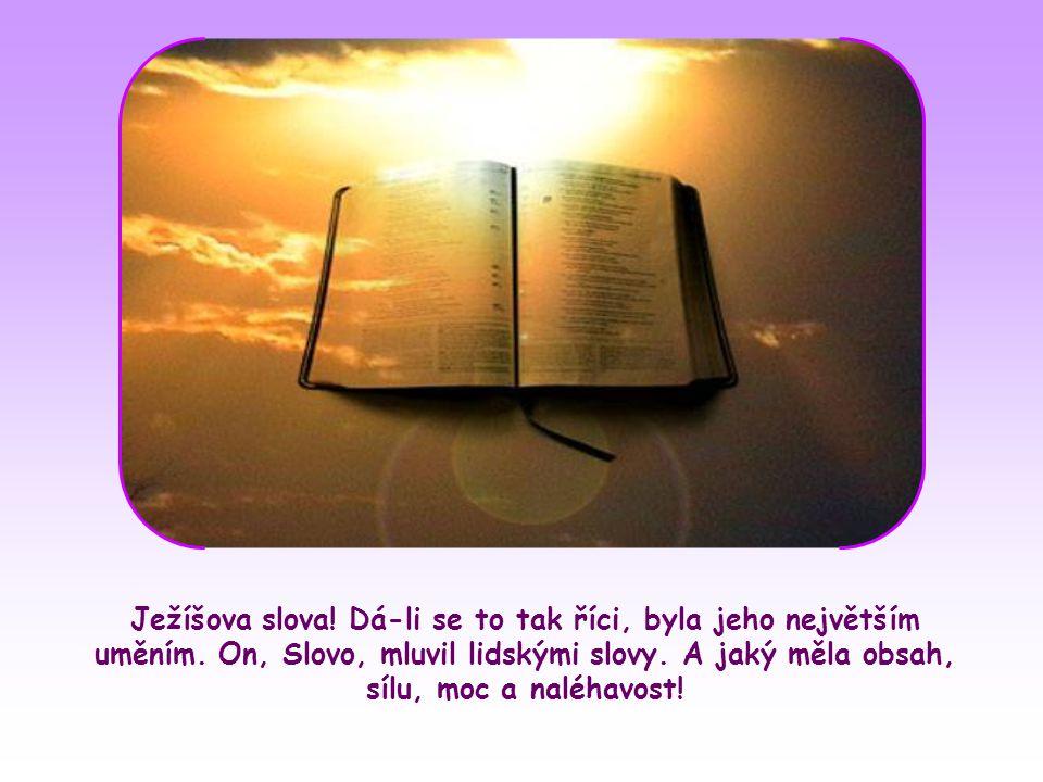 Ježíš vstal z mrtvých a žije. Jeho slova, i když zazněla v minulosti, nejsou pouhou vzpomínkou. Obrací se dnes k nám všem i ke každému člověku všech d