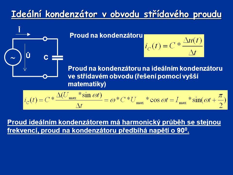 Ideální kondenzátor v obvodu střídavého proudu Proud na kondenzátoru Proud na kondenzátoru na ideálním kondenzátoru ve střídavém obvodu (řešení pomocí