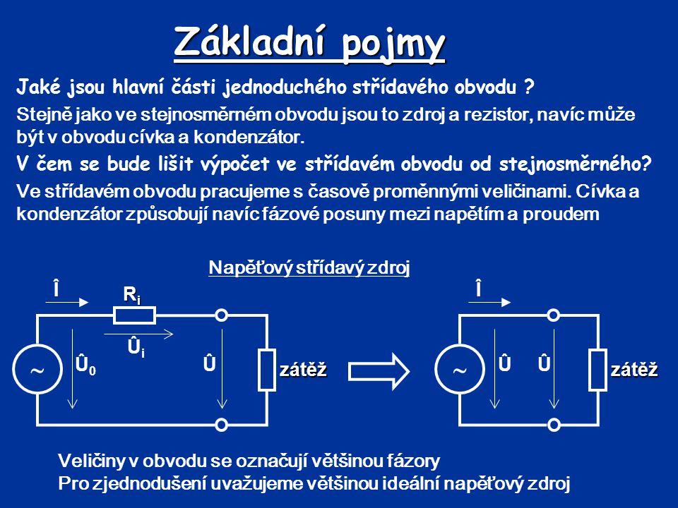 Základní pojmy Jaké jsou hlavní části jednoduchého střídavého obvodu ? Stejně jako ve stejnosměrném obvodu jsou to zdroj a rezistor, navíc může být v