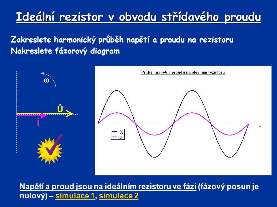 Ideální kondenzátor v obvodu střídavého proudu Zakreslete harmonický průběh napětí a proudu na ideálním kondenzátoru, nakreslete fázorový diagram Na ideálním kondenzátoru předbíhá proud napětí o 90 0.