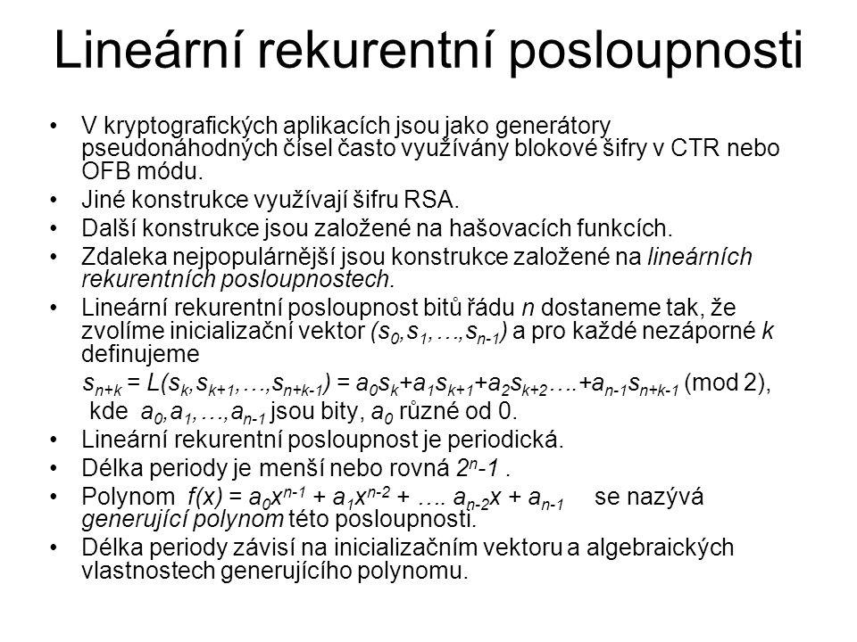 Lineární rekurentní posloupnosti V kryptografických aplikacích jsou jako generátory pseudonáhodných čísel často využívány blokové šifry v CTR nebo OFB módu.