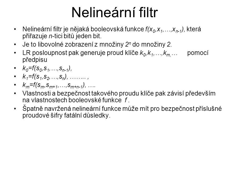 Nelineární filtr Nelineární filtr je nějaká booleovská funkce f(x 0,x 1,…,x n-1 ), která přiřazuje n-tici bitů jeden bit.