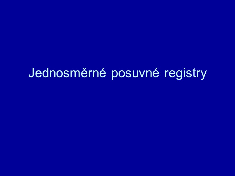 –Množství dat které lze v registru posouvat je dáno jeho kapacitou –Data se posouvají jedním směrem (pro tento typ platí od vstupu k výstupu –Posuv dat v registru je směrem doprava ( od nižšího řádu k vyššímu) Vlastnosti jednosměrného posuvného registru Vstup Výstup 2020 21212 2323 2424 2525 2020 21212 2323 2424 2525
