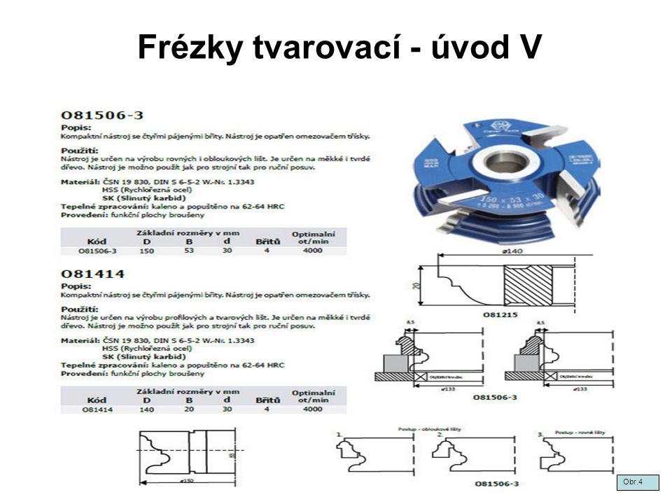 Frézky tvarovací - úvod V Obr.4