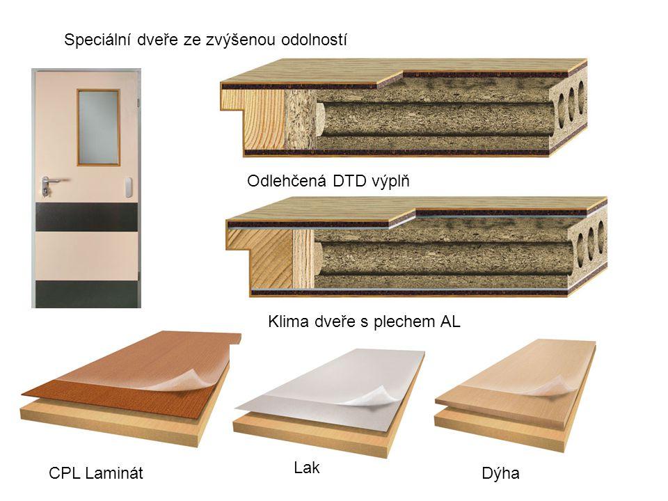 CPL Laminát Lak Speciální dveře ze zvýšenou odolností Odlehčená DTD výplň Klima dveře s plechem AL Dýha