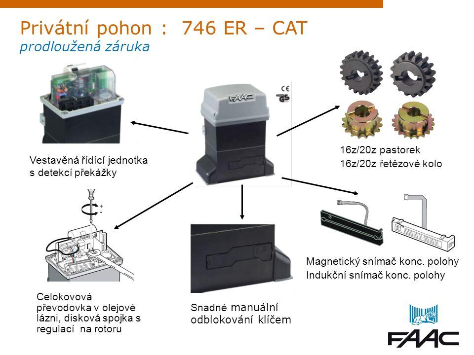 Privátní pohon : 746 ER – CAT prodloužená záruka 16z/20z pastorek 16z/20z řetězové kolo Celokovová převodovka v olejové lázni, disková spojka s regula