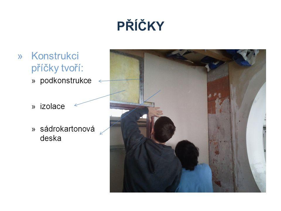 PŘÍČKY »Konstrukci příčky tvoří: »podkonstrukce »izolace »sádrokartonová deska