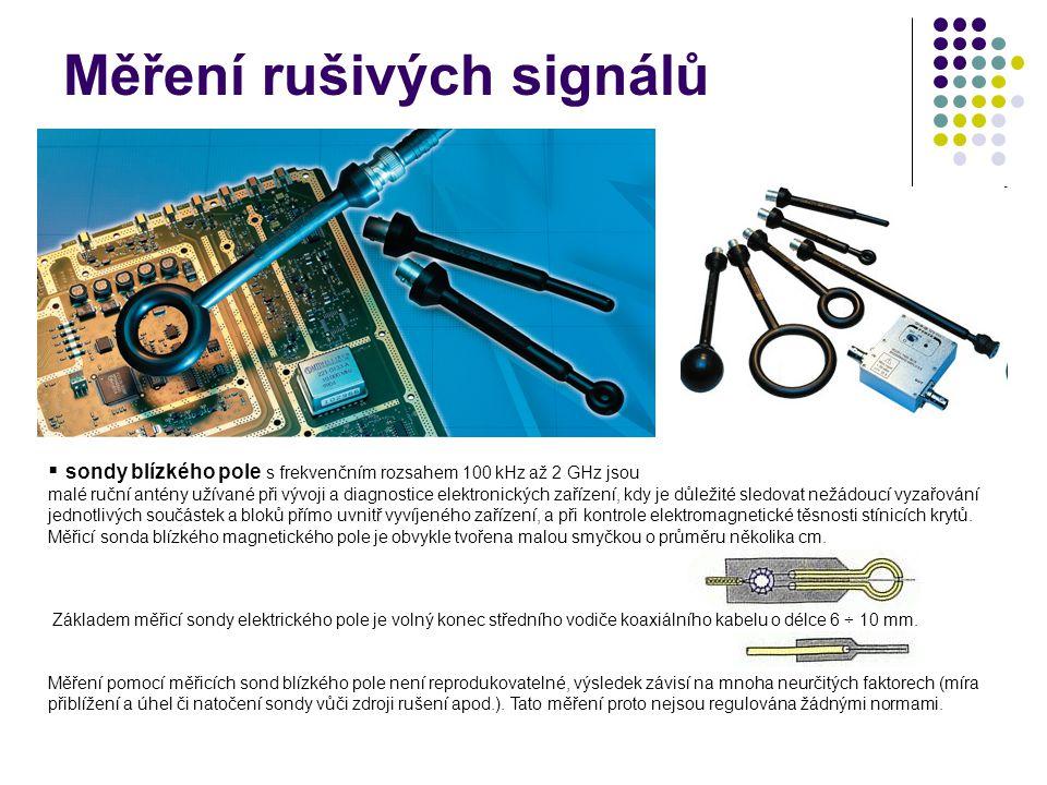  sondy blízkého pole s frekvenčním rozsahem 100 kHz až 2 GHz jsou malé ruční antény užívané při vývoji a diagnostice elektronických zařízení, kdy je