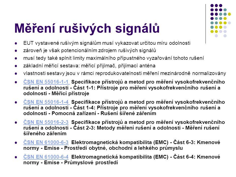 Měření rušivých signálů EUT vystavené rušivým signálům musí vykazovat určitou míru odolnosti zároveň je však potencionálním zdrojem rušivých signálů musí tedy také splnit limity maximálního přípustného vyzařování tohoto rušení základní měřicí sestava: měřicí přijímač, přijímací anténa vlastnosti sestavy jsou v rámci reprodukovatelnosti měření mezinárodně normalizovány ČSN EN 55016-1-1 Specifikace přístrojů a metod pro měření vysokofrekvenčního rušení a odolnosti - Část 1-1: Přístroje pro měření vysokofrekvenčního rušení a odolnosti - Měřicí přístroje ČSN EN 55016-1-1 ČSN EN 55016-1-4 Specifikace přístrojů a metod pro měření vysokofrekvenčního rušení a odolnosti - Část 1-4: Přístroje pro měření vysokofrekvenčního rušení a odolnosti - Pomocná zařízení - Rušení šířené zářením ČSN EN 55016-1-4 ČSN EN 55016-2-3 Specifikace přístrojů a metod pro měření vysokofrekvenčního rušení a odolnosti - Část 2-3: Metody měření rušení a odolnosti - Měření rušení šířeného zářením ČSN EN 55016-2-3 ČSN EN 61000-6-3 Elektromagnetická kompatibilita (EMC) - Část 6-3: Kmenové normy - Emise - Prostředí obytné, obchodní a lehkého průmyslu ČSN EN 61000-6-3 ČSN EN 61000-6-4 Elektromagnetická kompatibilita (EMC) - Část 6-4: Kmenové normy - Emise - Průmyslové prostředí ČSN EN 61000-6-4
