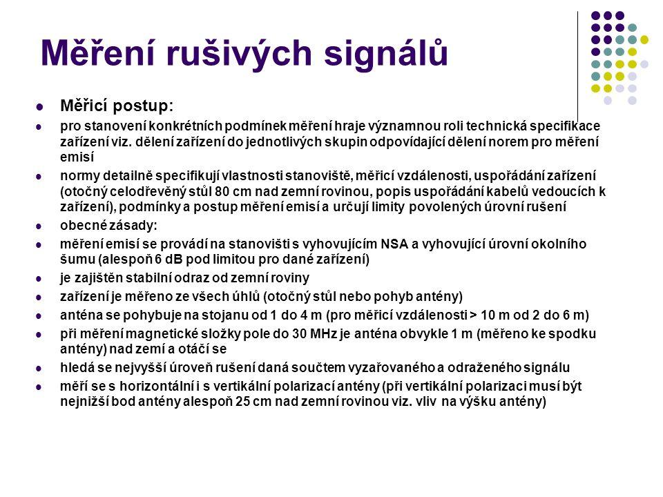 Měření rušivých signálů Měřicí postup: pro stanovení konkrétních podmínek měření hraje významnou roli technická specifikace zařízení viz. dělení zaříz