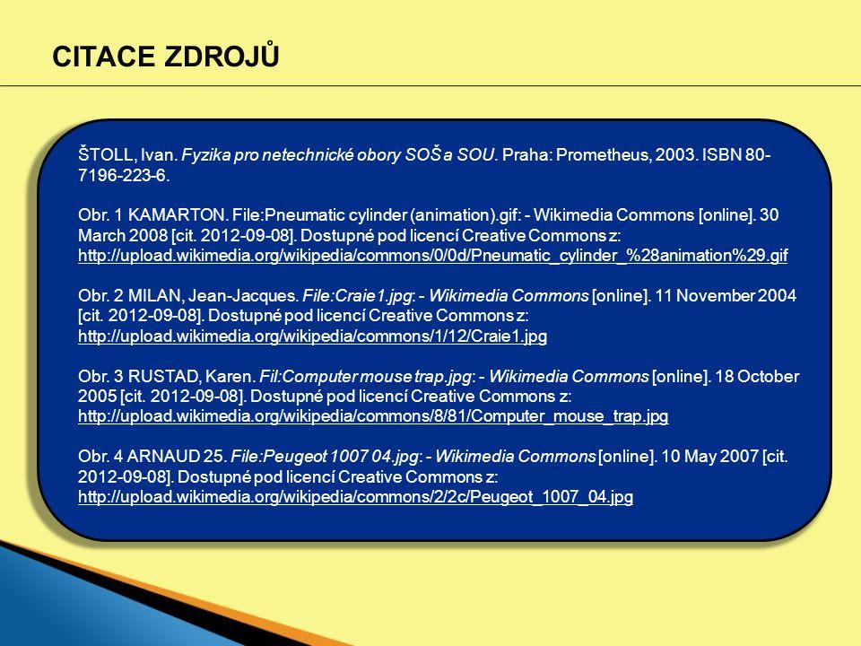 CITACE ZDROJŮ ŠTOLL, Ivan. Fyzika pro netechnické obory SOŠ a SOU. Praha: Prometheus, 2003. ISBN 80- 7196-223-6. Obr. 1 KAMARTON. File:Pneumatic cylin